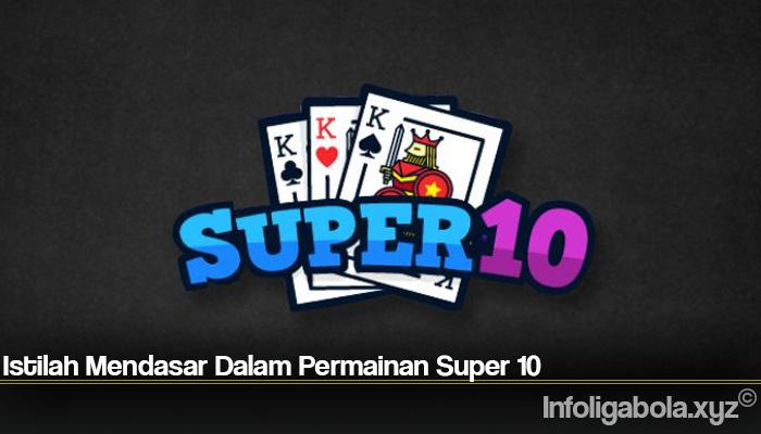 Istilah Mendasar Dalam Permainan Super 10