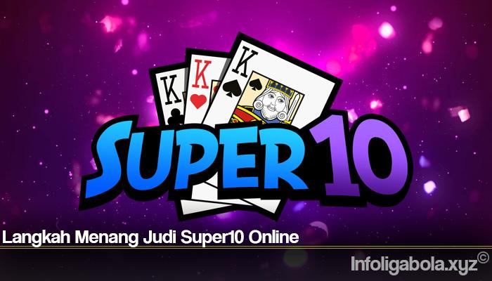 Langkah Menang Judi Super10 Online