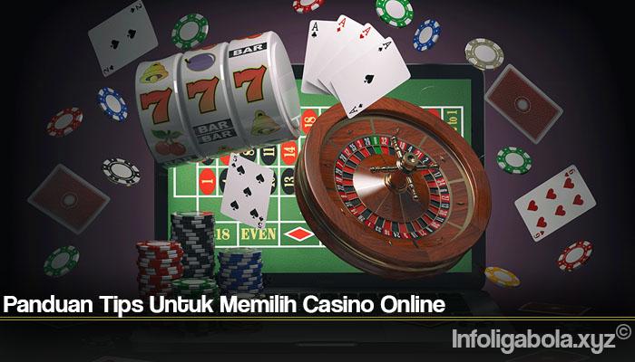 Panduan Tips Untuk Memilih Casino Online
