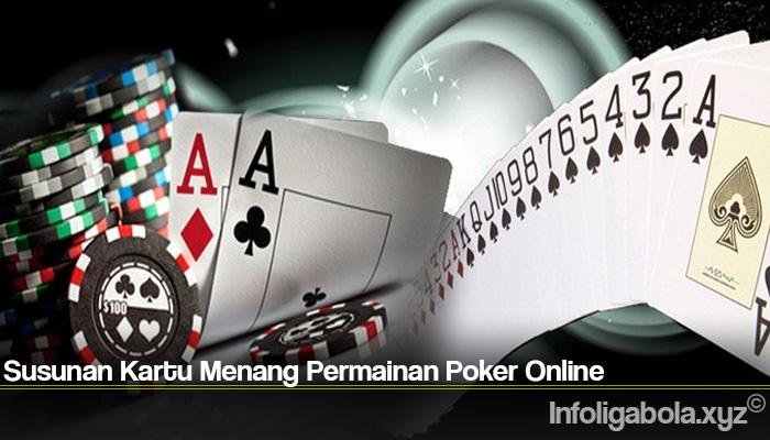 Susunan Kartu Menang Permainan Poker Online