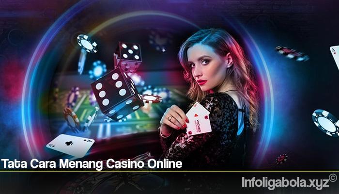 Tata Cara Menang Casino Online