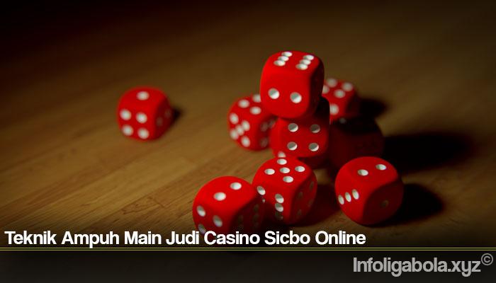 Teknik Ampuh Main Judi Casino Sicbo Online