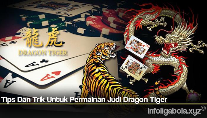 Tips Dan Trik Untuk Permainan Judi Dragon Tiger