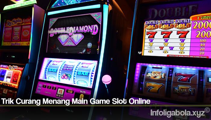 Trik Curang Menang Game Slot Online