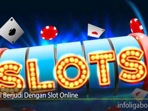 Mulai Berjudi Dengan Slot Online